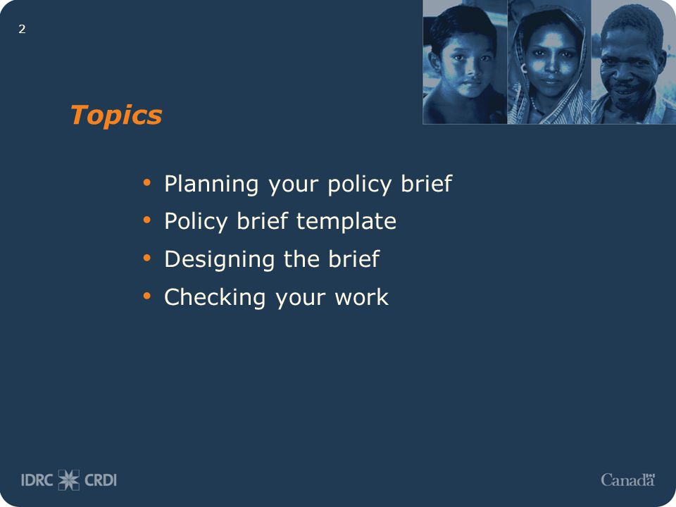 2 Topics Planning your policy brief Policy brief template Designing the brief Checking your work