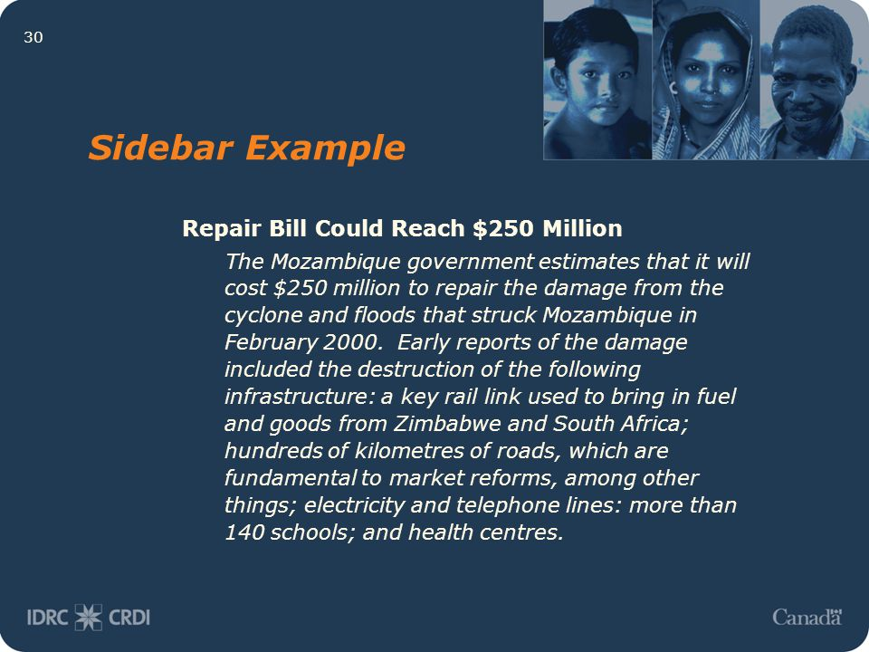 30 Sidebar Example Repair Bill Could Reach $250 Million The Mozambique government estimates that it will cost $250 million to repair the damage from t