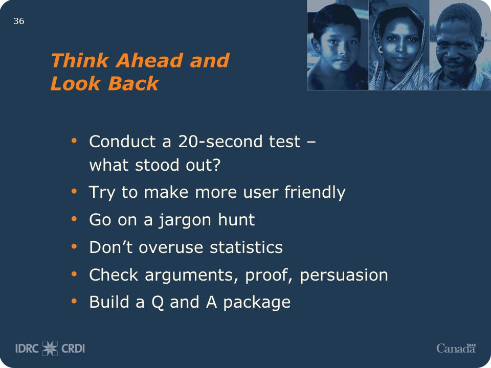 36 Think Ahead and Look Back Conduct a 20-second test – what stood out? Try to make more user friendly Go on a jargon hunt Don't overuse statistics Ch