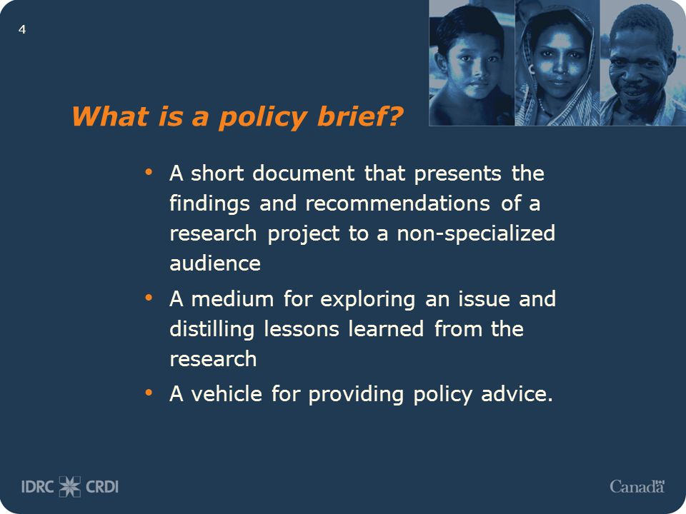 4 What is a policy brief? A short document that presents the findings and recommendations of a research project to a non-specialized audience A medium