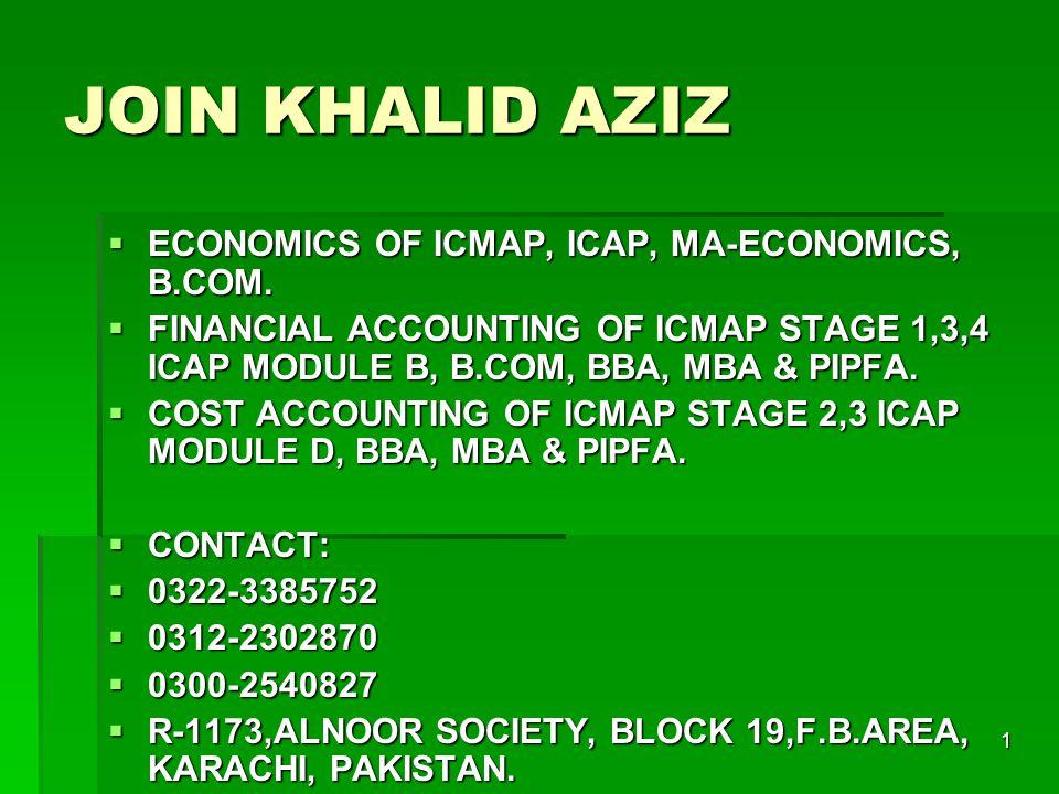 1 JOIN KHALID AZIZ  ECONOMICS OF ICMAP, ICAP, MA-ECONOMICS, B.COM.