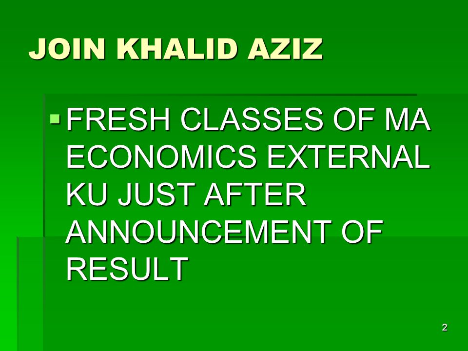 2 JOIN KHALID AZIZ  FRESH CLASSES OF MA ECONOMICS EXTERNAL KU JUST AFTER ANNOUNCEMENT OF RESULT