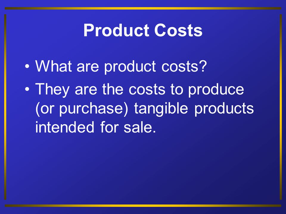 Distinguish among full product costs, inventoriable product costs, and period costs. Objective 4