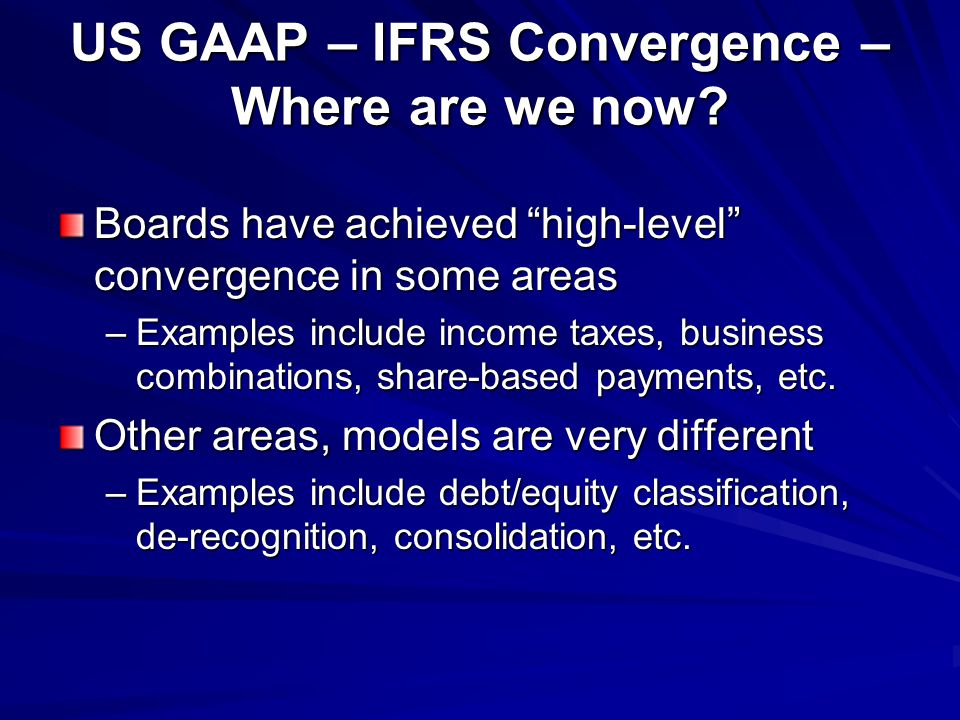 US GAAP – IFRS Convergence – Where are we now.