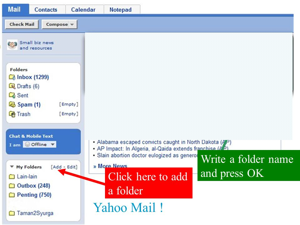 Click here to add a folder Write a folder name and press OK Yahoo Mail !