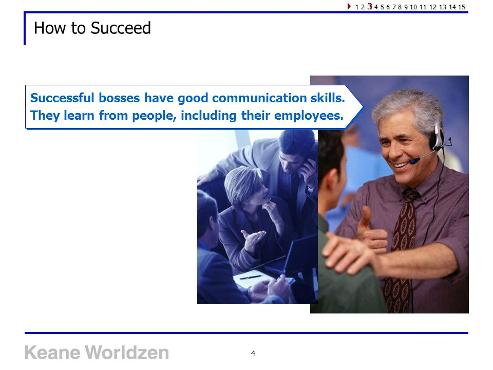 4 How to Succeed Successful bosses have good communication skills.