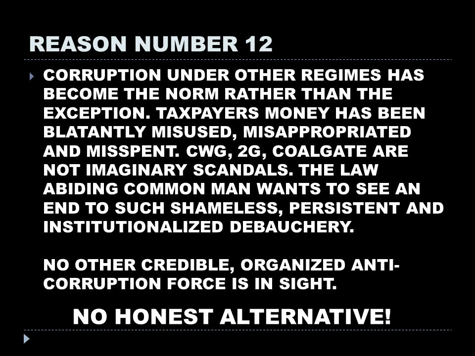 REASON NUMBER 12  CORRUPTION UNDER OTHER REGIMES HAS BECOME THE NORM RATHER THAN THE EXCEPTION.