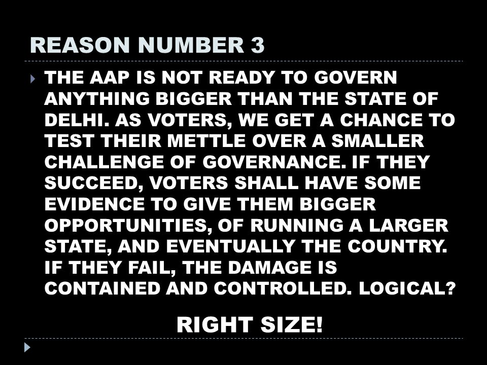 REASON NUMBER 3  THE AAP IS NOT READY TO GOVERN ANYTHING BIGGER THAN THE STATE OF DELHI.