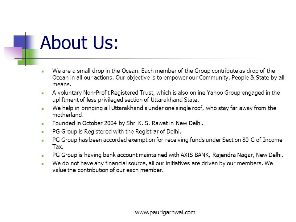 www.paurigarhwal.com About Us: We are a small drop in the Ocean.