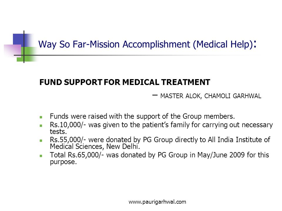 www.paurigarhwal.com Way So Far-Mission Accomplishment (Medical Help) : FUND SUPPORT FOR MEDICAL TREATMENT – MASTER DEEPAK, GARHWAL Provided financial