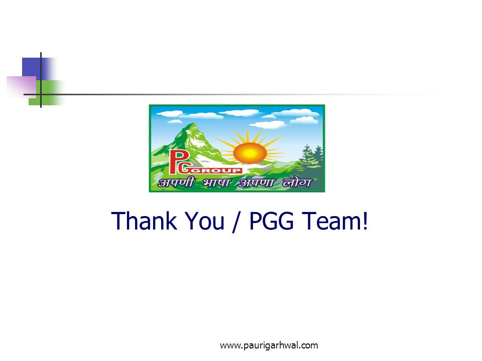 www.paurigarhwal.com PG Group Team: