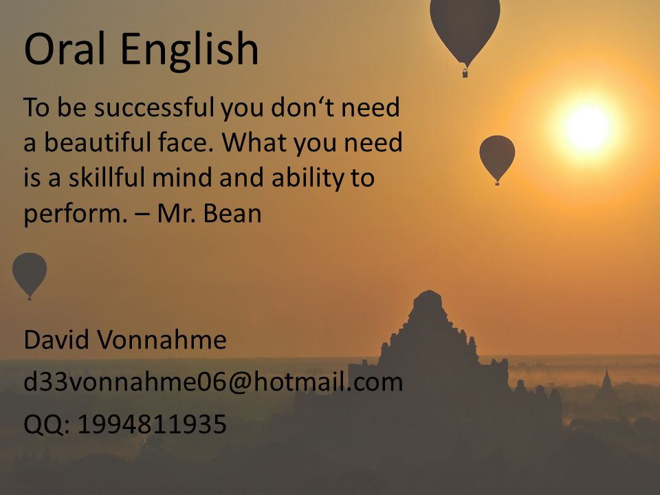 Oral English To be successful you don't need a beautiful face.