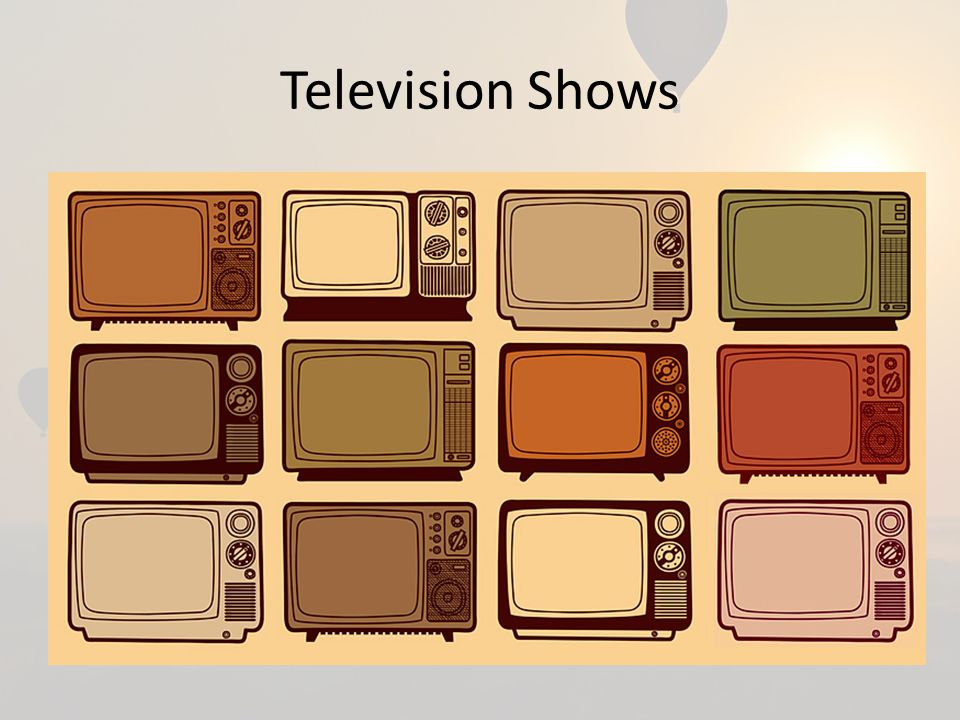 Types of Television Shows Sitcom – Situational Comedy 情景喜剧 – Big Bang Theory, 2 Broke Girls, Modern Family Drama / Soap - Soap Opera – Gossip Girl, Sherlock, The Walking Dead, Vampire Diaries Reality TV – The Voice of China, Survivor, Running Man Sports – News – Cartoons