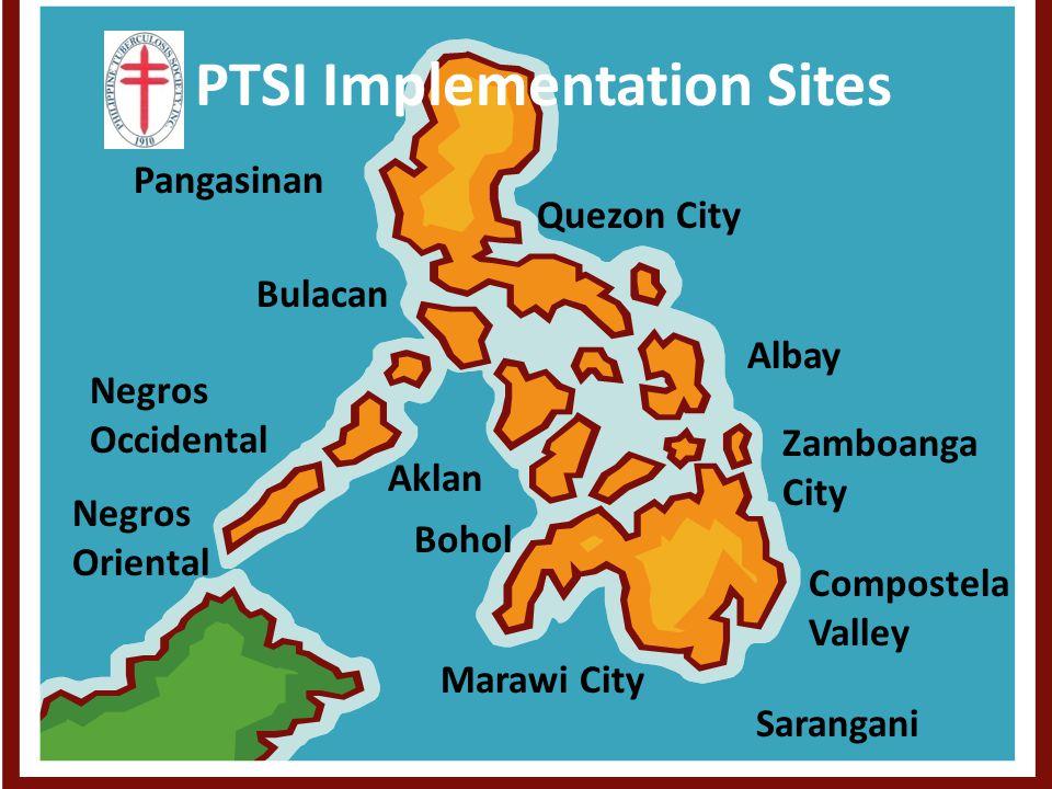 PTSI Implementation Sites Zamboanga City Aklan Pangasinan Albay Bulacan Quezon City Bohol Compostela Valley Marawi City Negros Occidental Negros Orien