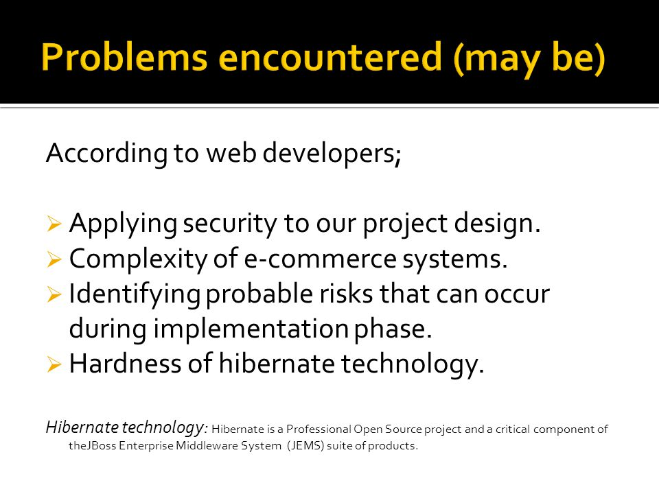 According to web developers;  Applying security to our project design.