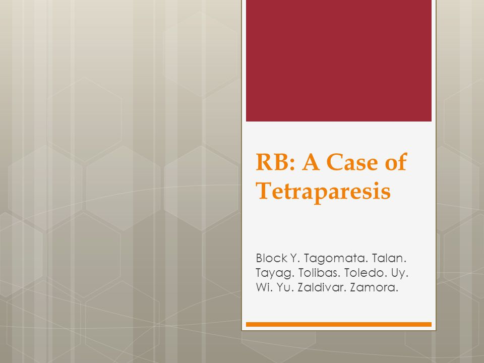 RB: A Case of Tetraparesis Block Y.Tagomata. Talan.