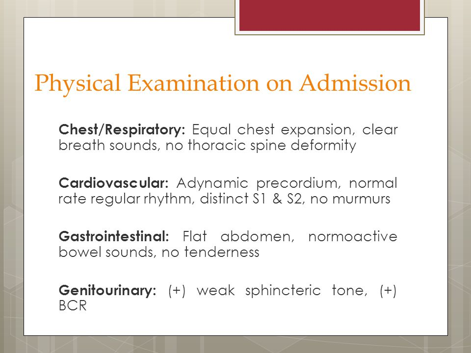 Chest/Respiratory: Equal chest expansion, clear breath sounds, no thoracic spine deformity Cardiovascular: Adynamic precordium, normal rate regular rh