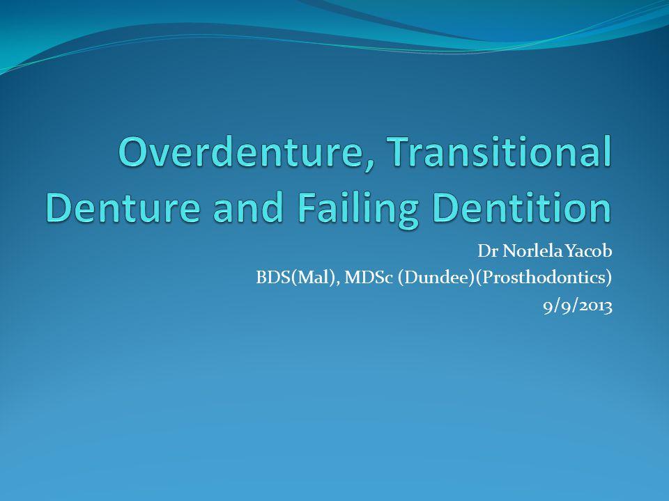 Dr Norlela Yacob BDS(Mal), MDSc (Dundee)(Prosthodontics) 9/9/2013