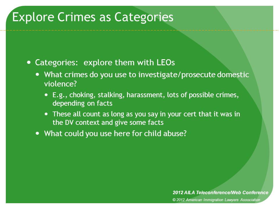 Explore Crimes as Categories Categories: explore them with LEOs What crimes do you use to investigate/prosecute domestic violence.