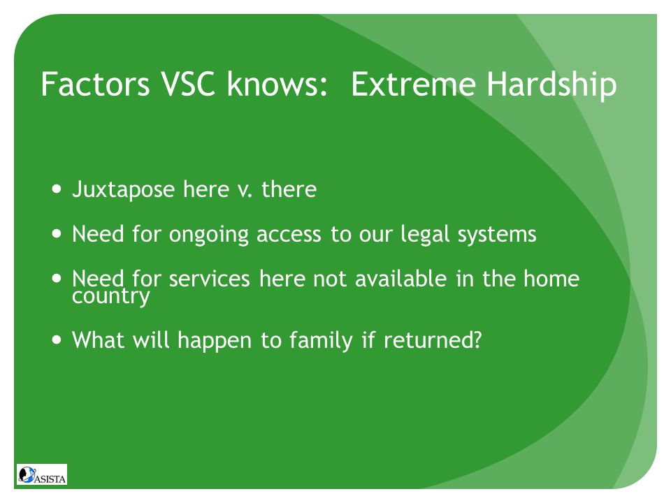 Factors VSC knows: Extreme Hardship Juxtapose here v.