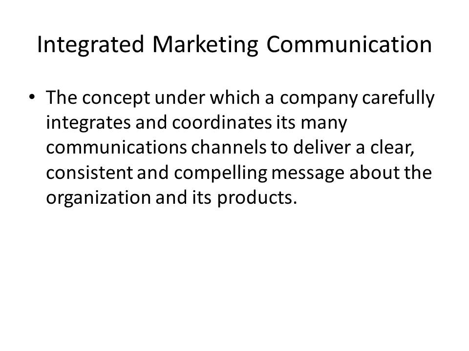 Integrated Marketing Communication The concept under which a company carefully integrates and coordinates its many communications channels to deliver