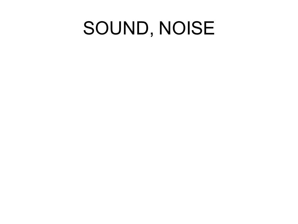 SOUND, NOISE