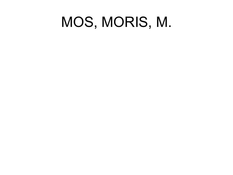MOS, MORIS, M.