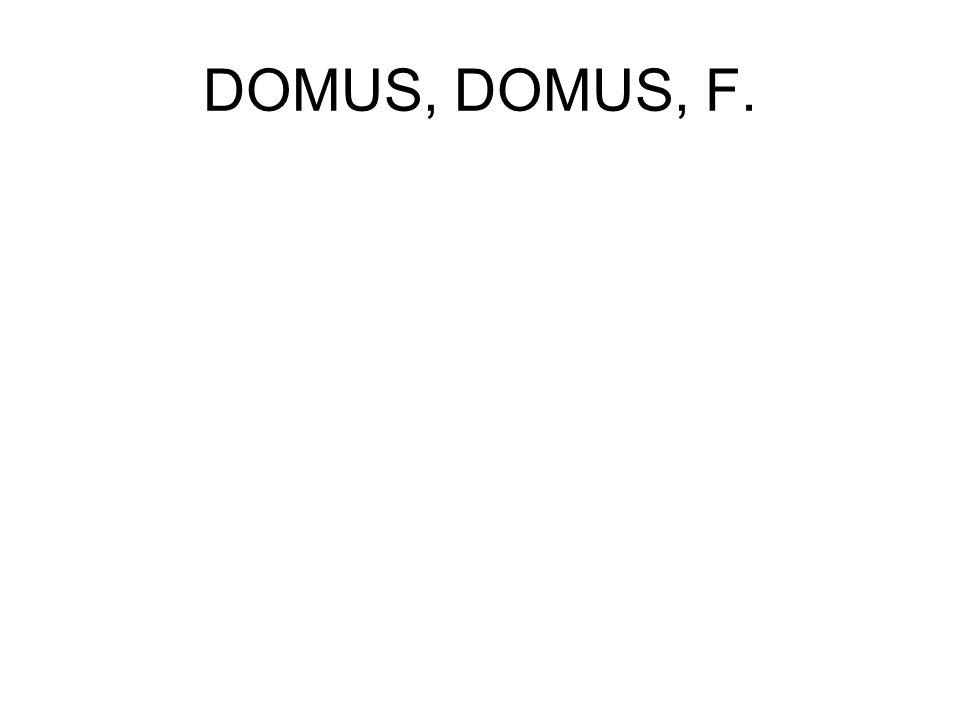 DOMUS, DOMUS, F.