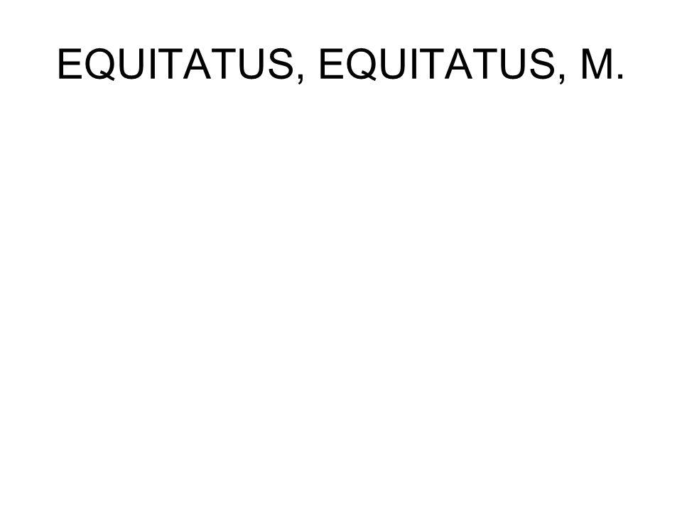 EQUITATUS, EQUITATUS, M.