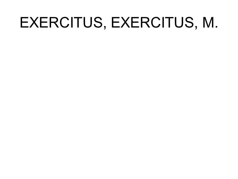 EXERCITUS, EXERCITUS, M.