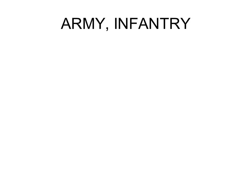 ARMY, INFANTRY