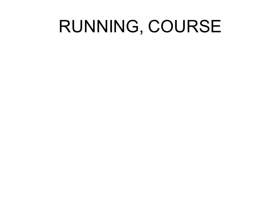 RUNNING, COURSE