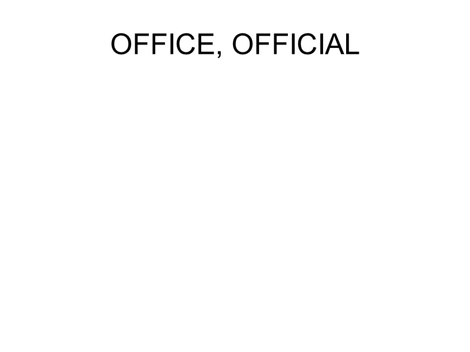 OFFICE, OFFICIAL