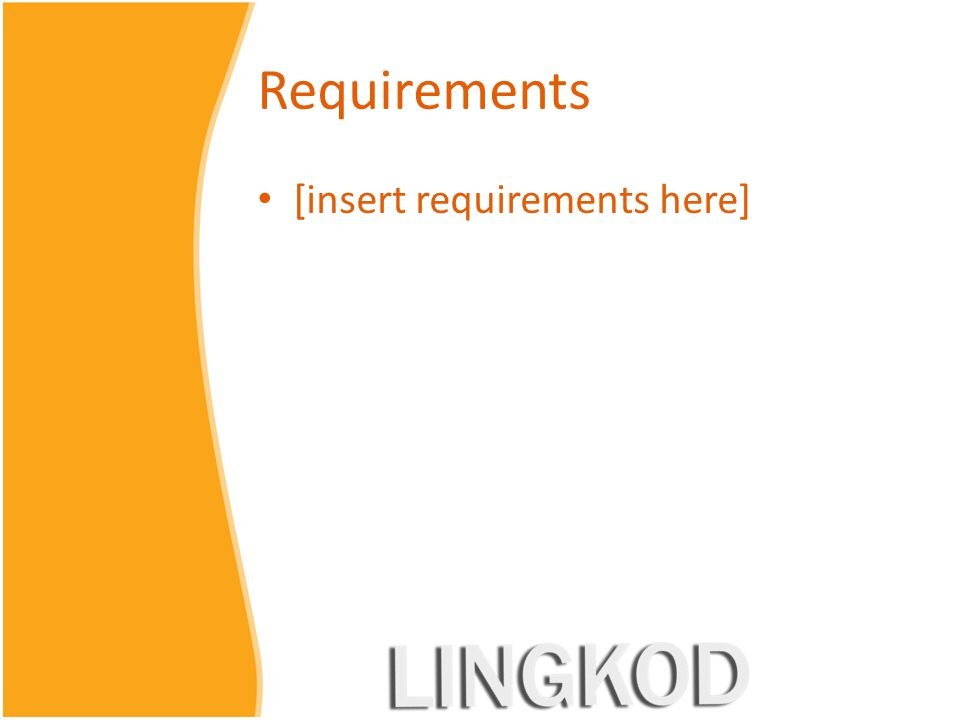 Requirements [insert requirements here]