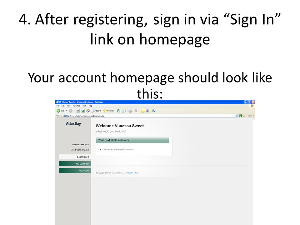 "4. After registering, sign in via ""Sign In"" link on homepage Your account homepage should look like this:"