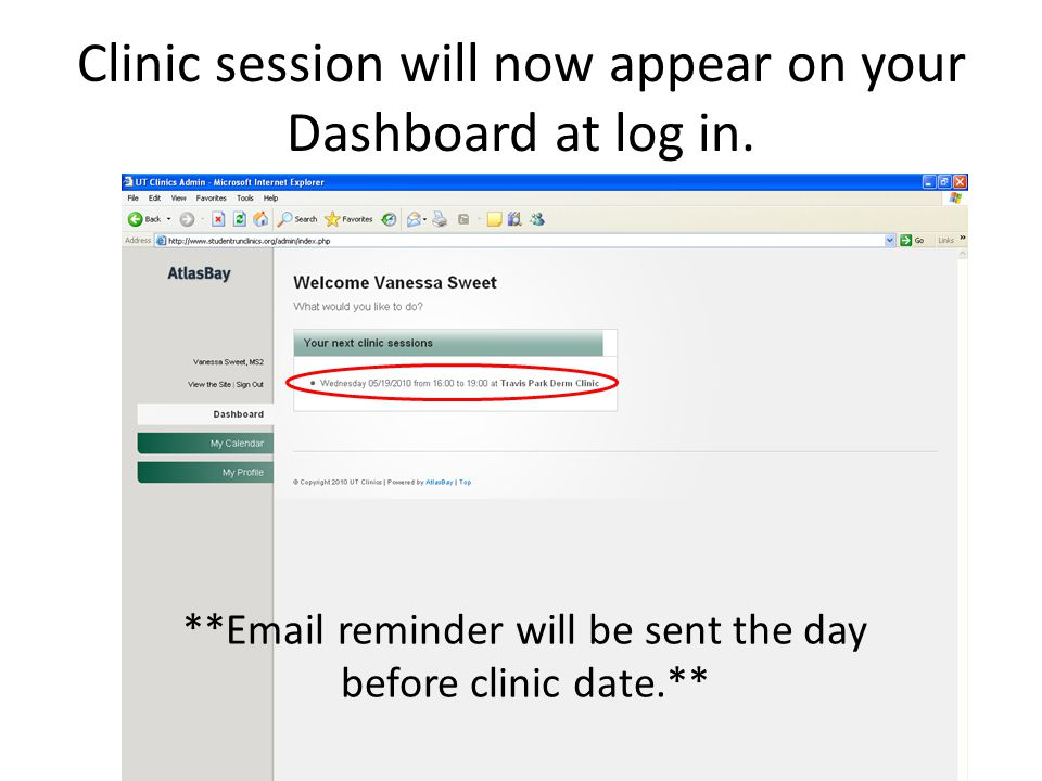 Clinic session will now appear on your Dashboard at log in. **Email reminder will be sent the day before clinic date.**