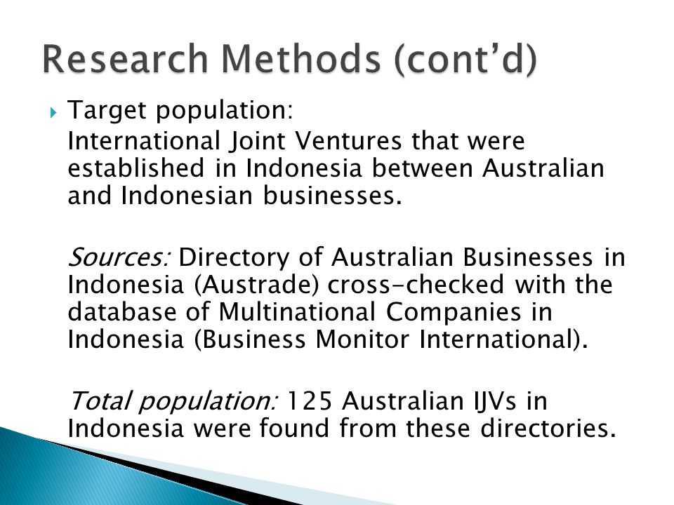  Target population: International Joint Ventures that were established in Indonesia between Australian and Indonesian businesses. Sources: Directory