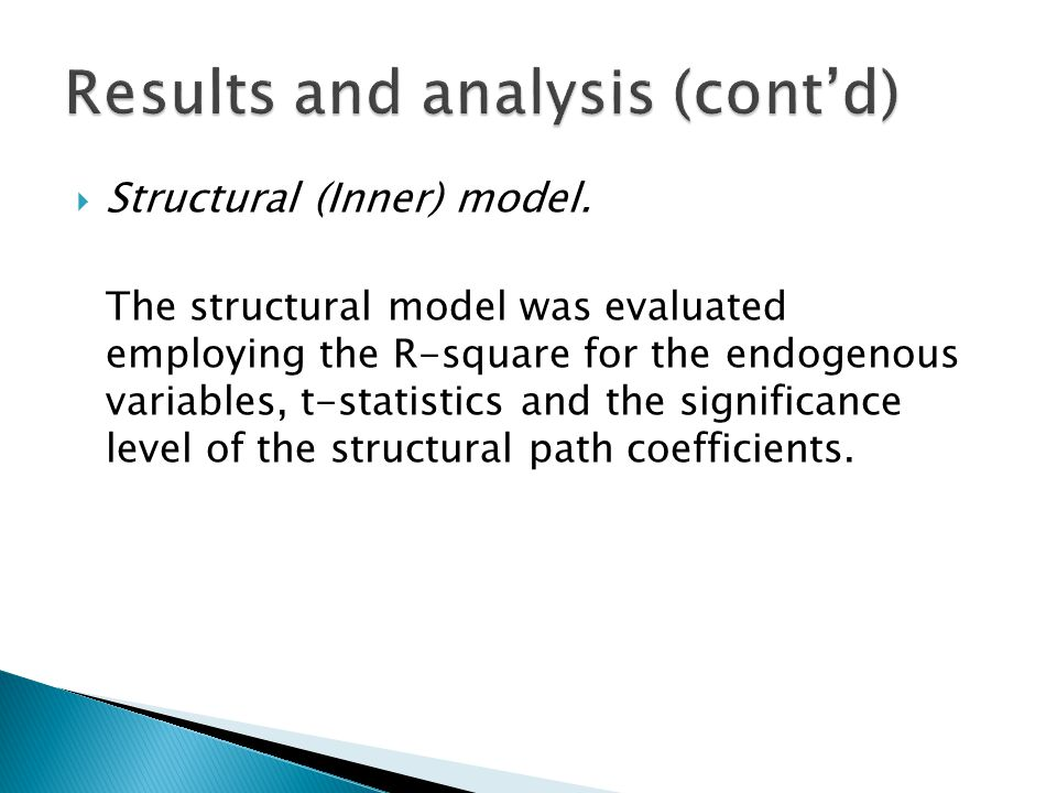  Structural (Inner) model. The structural model was evaluated employing the R-square for the endogenous variables, t-statistics and the significance