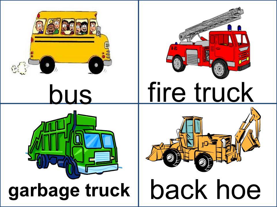 bus fire truck garbage truck back hoe