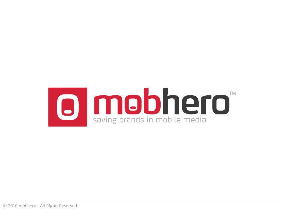© 2010 mobhero - All Rights Reserved