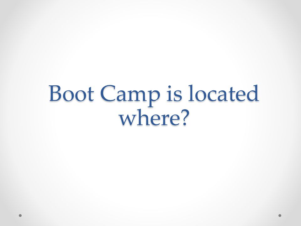 Boot Camp is located where?