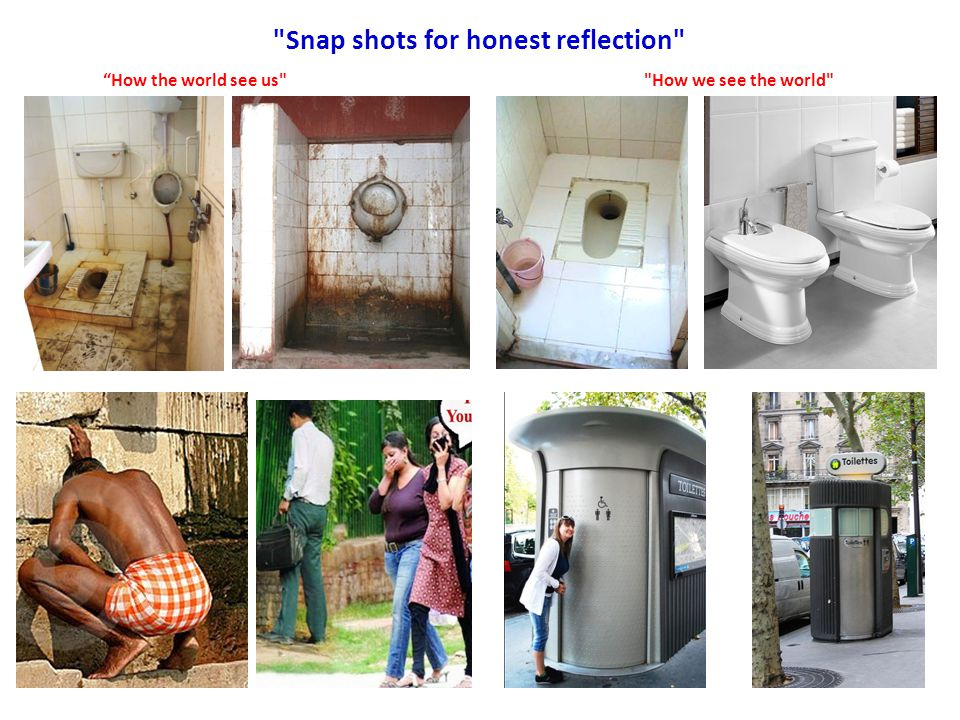 Snap shots for honest reflection How the world see us How we see the world