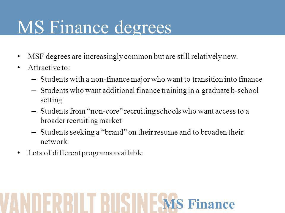 MS Finance Things to keep in mind When choosing a business school some things to think about are: –Size –Location –Career management resources –Alumni base –Curriculum—electives vs lock step –Faculty –Brand –Cost