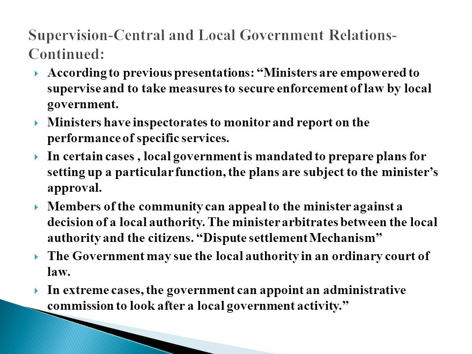 """ According to previous presentations: """"Ministers are empowered to supervise and to take measures to secure enforcement of law by local government. """