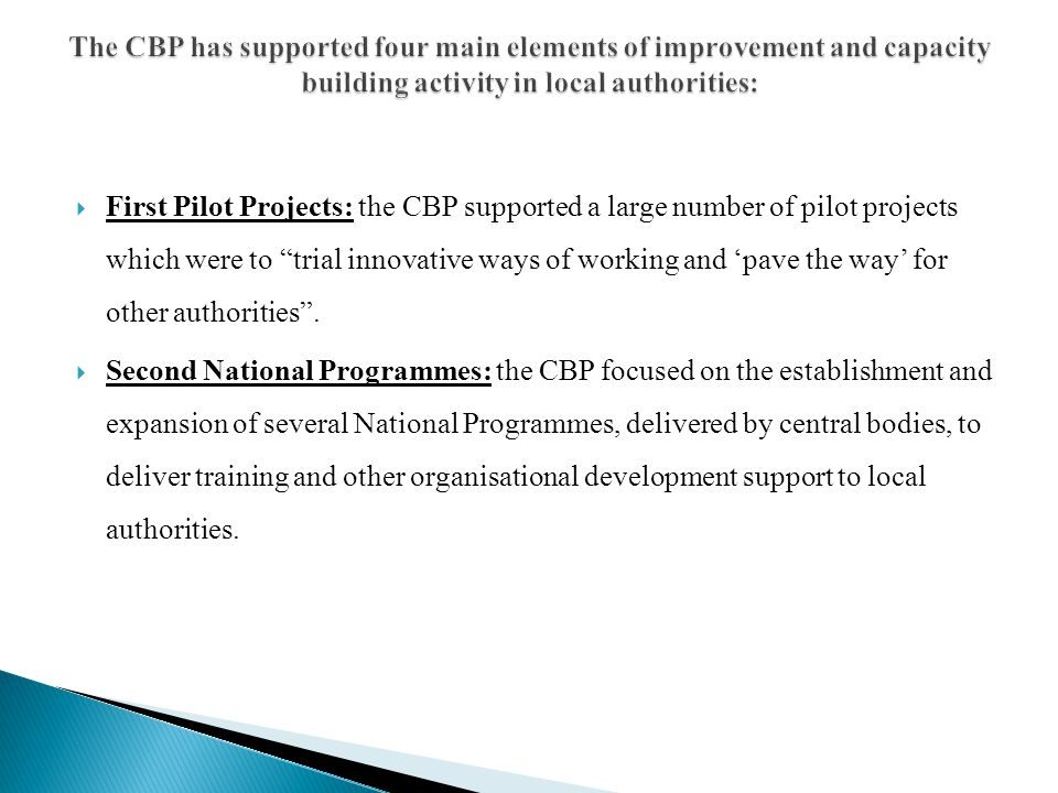 """ First Pilot Projects: the CBP supported a large number of pilot projects which were to """"trial innovative ways of working and 'pave the way' for othe"""