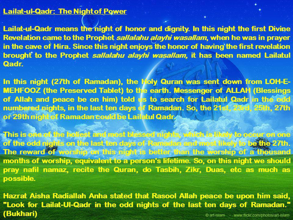 Lailat-ul-Qadr: The Night of Power Lailat-ul-Qadr means the night of honor and dignity.