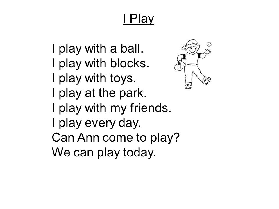 I Play I play with a ball. I play with blocks. I play with toys.