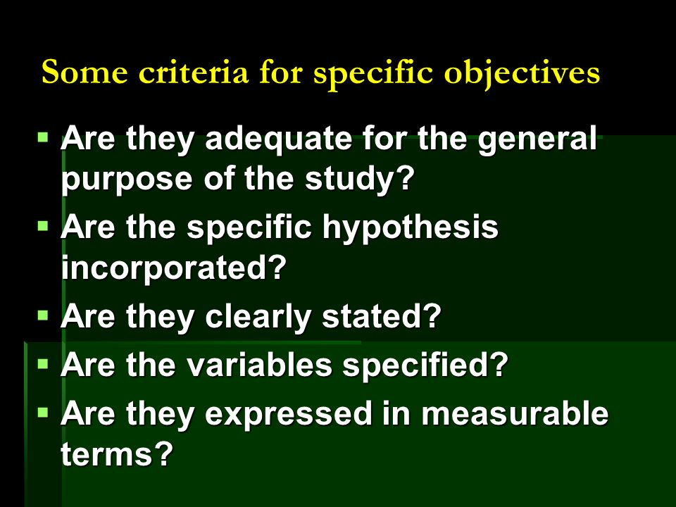 Stating the research objectives is essential for the following reasons:  They give an indication of the relevant variables to be considered in the study.
