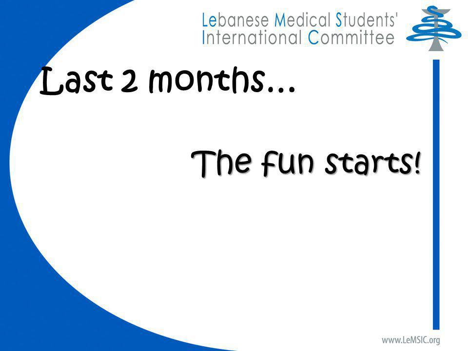 Last 2 months… The fun starts!