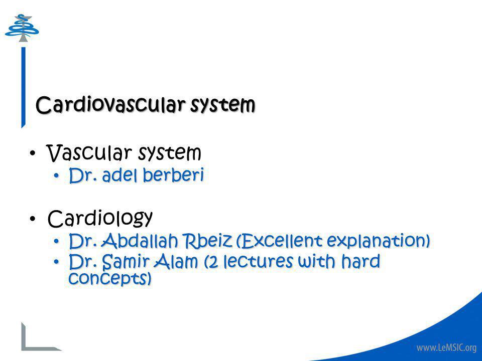 Cardiovascular system Vascular system Dr. adel berberi Dr.